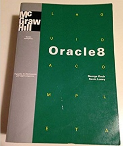 La Guida Completa Oracle 8 George koch kevin loney McGraw-Hill